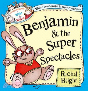 Benjamin and the Super Spectacles (The Wonderful World of Walter and Winnie)
