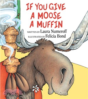 If You Give a Moose a Muffin (精裝本)