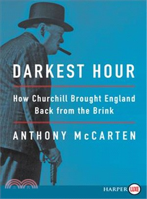 Darkest Hour ─ How Churchill Brought England Back from the Brink