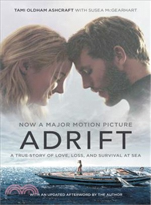 Adrift (Movie Tie-In): A True Story of Love, Loss, and Survival at Sea