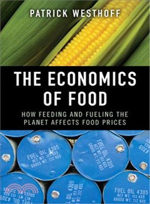 The Economics of Food ─ How Feeding and Fueling the Planet Affects Food Prices