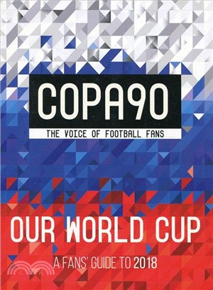 Copa90: Our World Cup : A Fans' Guide to 2018