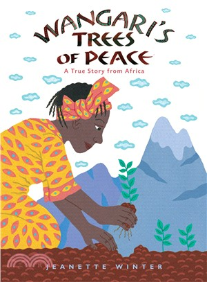 Wangari's Trees of Peace ─ A True Story from Africa