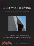 A life worth living : contributions to positive psychology