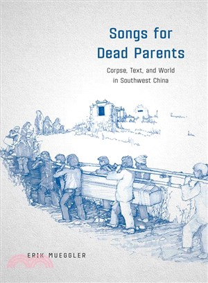 Songs for Dead Parents ─ Corpse, Text, and World in Southwest China