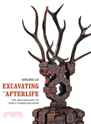 Excavating the Afterlife ― The Archaeology of Early Chinese Religion