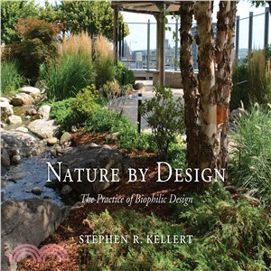 Nature by Design ― The Practice of Biophilic Design
