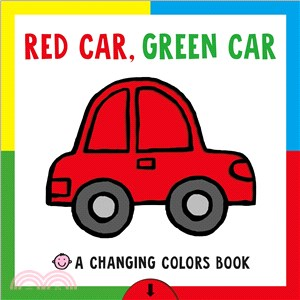 Red Car, Green Car, a Changing Colors Book (硬頁書)