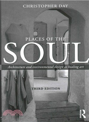 Places of the Soul ─ Architecture and Environmental Design As a Healing Art
