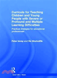 Curricula for teaching children and young people with severe or profound and multiple learning difficulties :  practical strategies for educational professionals /