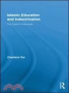Islamic Education and Indoctrination:The Case in Indonesia