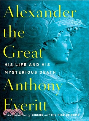 Alexander the Great ― His Life and His Mysterious Death