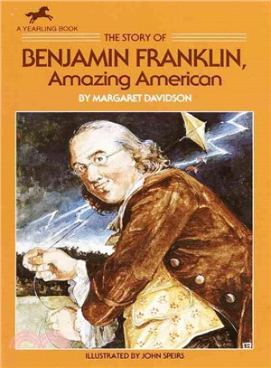 The story of Benjamin Franklin : amazing American /