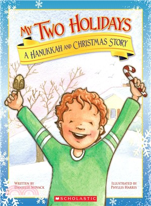My Two Holidays ─ A Hanukkah and Christmas Story