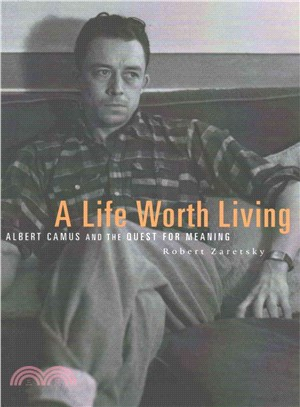Life worth living : albert camus and the quest for meaning.