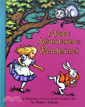 Alice's Adventures in Wonderland―A Pop-up Adaptation of Lewis Carroll's Original Tale