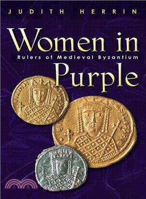 Women in purple :  rulers of Medieval Byzantium /