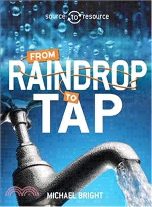 Source to Resource:Water:From Raindrop to Tap