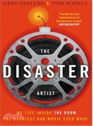 The Disaster Artist : My Life Inside The Room, the Greatest Bad Movie Ever Made (Film Tie-In)