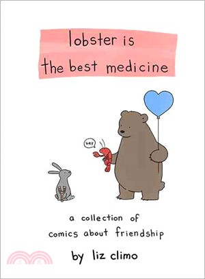 Lobster is the best medicine : a collection of comics about friendship