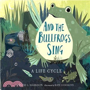 And the Bullfrogs Sing ― A Life Cycle Begins