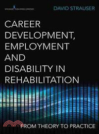 Career development, employment, and disability in rehabilitation : from theory to practice