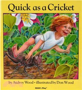 Quick as a cricket /