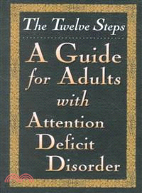 The Twelve Steps ― A Guide for Adults With Attention Deficit Disorder