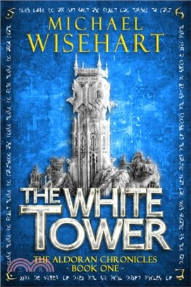 The White Tower (The Aldoran Chronicles) (Volume 1)