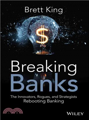 Breaking Banks ─ The Innovators, Rogues, and Strategists Rebooting Banking