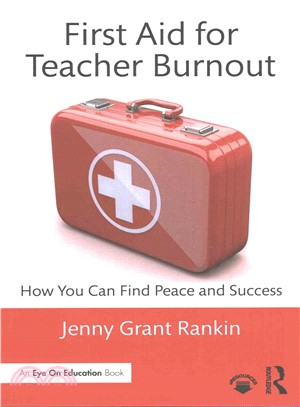 First aid for teacher burnout : how you can find peace and success