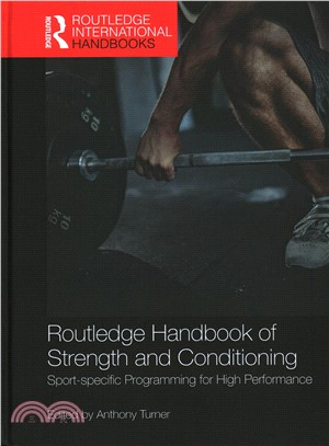 Routledge handbook of strength and conditioning :  sport-specific programming for high performance /