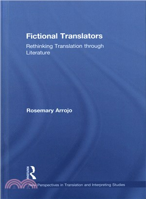 Fictional translators : rethinking translation through literature