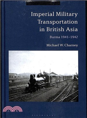 Imperial Military Transportation in British Asia ― Burma 1941-1942