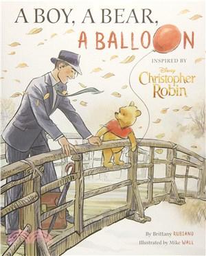 Christopher Robin ― A Boy, a Bear, a Balloon