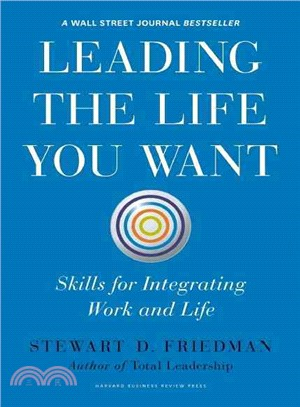 Leading the Life You Want ─ Skills for Integrating Work and Life