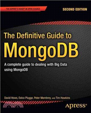The Definitive Guide to MongoDB ─ A Complete Guide to Dealing With Big Data Using MongoDB