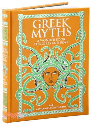Greek Myths : A Wonder Book for Girls and Boys