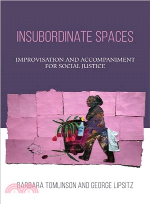 Insubordinate Spaces ― Improvisation and Accompaniment for Social Justice