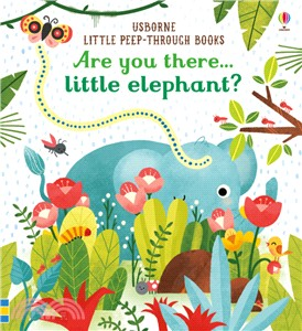 Little Peep-Through: Are You There Little Elephant? (硬頁書)
