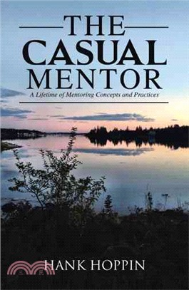 The Casual Mentor ― A Lifetime of Mentoring Concepts and Practices