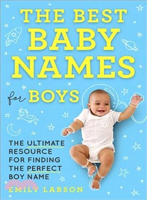The Best Baby Names for Boys ― The Ultimate Resource for Finding the Perfect Boy Name