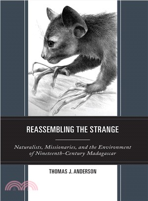 Reassembling the Strange ― Naturalists, Missionaries, and the Environment of Nineteenth-century Madagascar