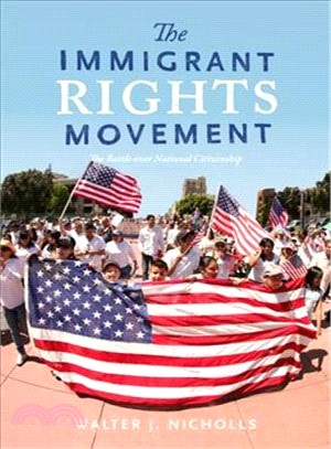 The Immigrant Rights Movement ― The Battle over National Citizenship