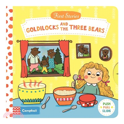 Goldilocks and the Three Bears (First Stories)(硬頁推拉書)