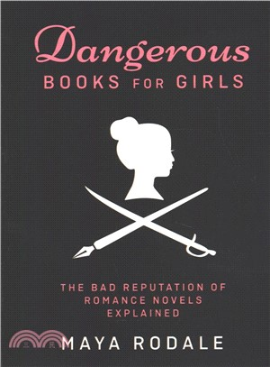 Dangerous Books for Girls ― The Bad Reputation of Romance Novels Explained