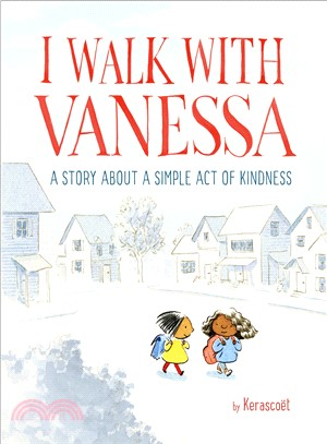 I Walk With Vanessa ─ A Story About a Simple Act of Kindness