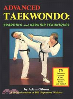 Advanced Taekwondo ― Sparring and Hapkido Techniques