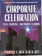 CORPORATE CELEBRATION: PLAY, PURPOSE AND PROFIT