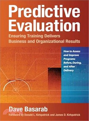 Predictive Evaluation: Ensuring Training Delivers Business and Organizational Results